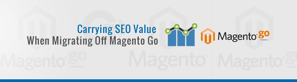 Carrying-SEO-Value-When-Migrating-Off-Magento-Go-v2