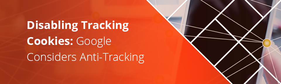 Disabling Tracking Cookies Google Considers Anti-Tracking