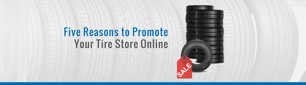 Five-reasons-to-promote-your-tire-store-online