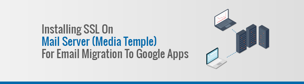 Google Apps Setup | Migrate Email from Media Temple