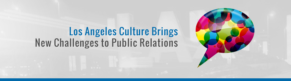Los-Angeles-Culture-Brings-New-Challenges-to-Public-Relations