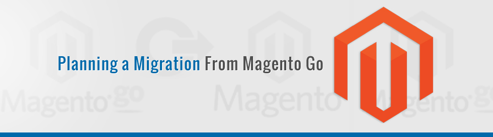Planning-a-Migration-From-Magento-Go