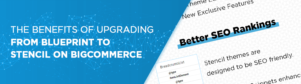 The Benefits of Upgrading From Blueprint to Stencil on BigCommerce