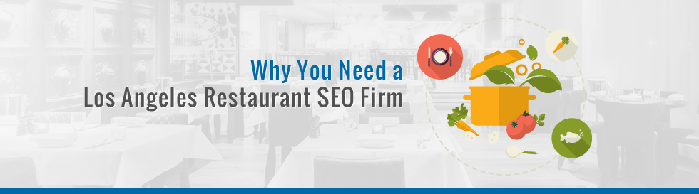 Why-you-need-a-los-angeles-restaurant-SEO-firm