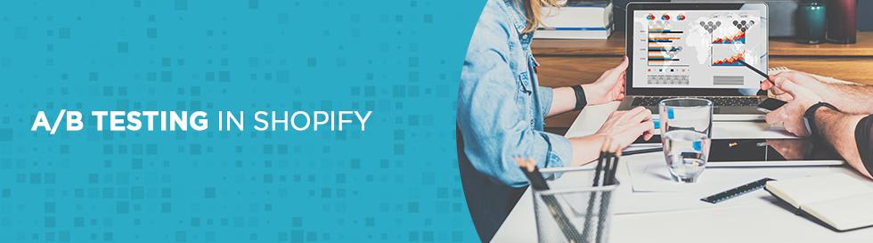 A/B Testing in Shopify