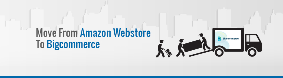 Move from Amazon Webstore to Bigcommerce
