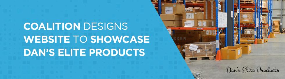 Coalition Designs Website to Showcase Dan's Elite Products