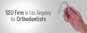 los angeles seo company for orthodontists